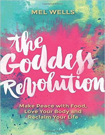 the-goddess-revolution-make-peace-with-food-love-your-body-and-reclaim-your-life-review