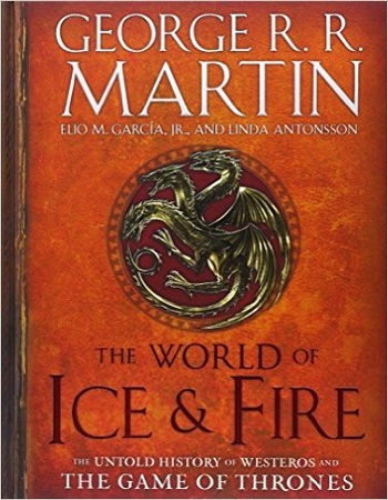 the-world-of-ice-fire-the-untold-history-of-westeros-and-the-game-of-thrones-review