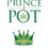 The Prince of Pot, Is It Truth Or Is It Fiction?